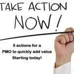 PMO tips – 5 actions for a PMO to quickly add value