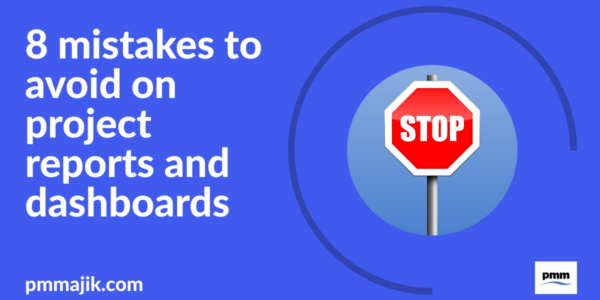 Stop making mistakes on project dashboards