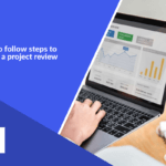 8 easy to follow steps to conduct a project review