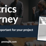 The importance of the project metrics journey