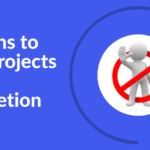 Reasons to stop projects before completion