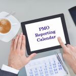 PMO tips - PMO reporting calendar