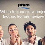 When to conduct a project lessons learned review