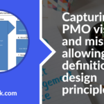 Capturing the PMO vision and mission allowing definition of design principle