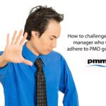 How to challenge a project manager who does not adhere to PMO governance