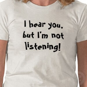 T-shirt with I hear you but I am not listening