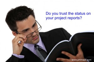 Do you trust the status on your project reports?