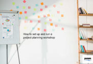 How to set up and running a project planning workshop