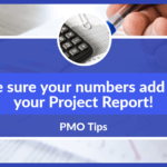 PMO Tip - make sure your numbers add up in your project management reports