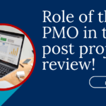 Role of the PMO in the Post Project Review