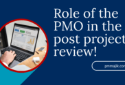 Role of PMO in the post project review
