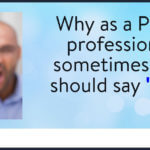 "Why as a PMO professional you should sometimes say ""no""!"