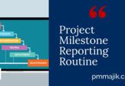 Project Milestone Reporting Routine