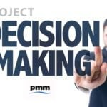 5 reasons why you need to have a clear and transparent project decision process