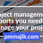 Project management reports you need for your project!