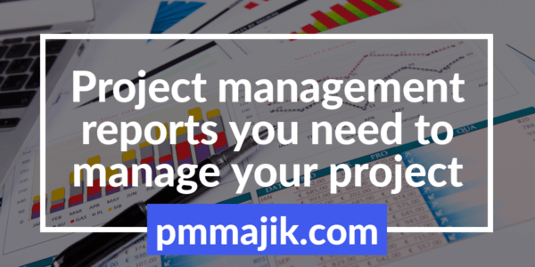Guide to important project management reports