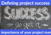 Defining project success - go get it