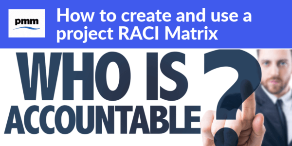 Project manager asking how to use project RACI Matrix
