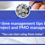 10 time management tips that can help project and PMO managers