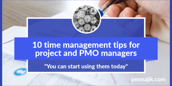 10 time management tips for project and PMO managers