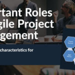 Overview of Agile Project Management Roles