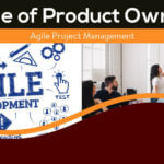 Role of Product Owner in Agile Project Management