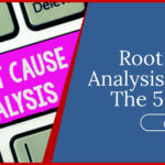 Root Cause Analysis Tools: The 5 Why's