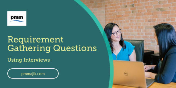 Requirement gathering questions when using interviews