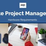Remote Project Management: Hardware Requirements