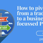 How to pivot from a traditional to a business focused PMO (Project Management Office)