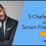 5 Challenges of the Scrum Framework