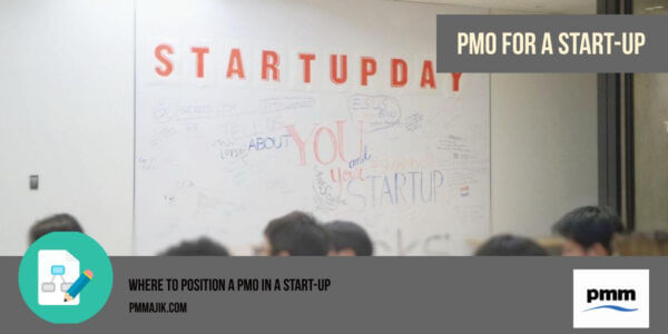 Deciding where to position a PMO in a start-up