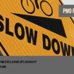 Will a PMO stifle a start-up's creativity?