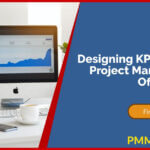 Designing KPIs for Your Project Management Office (PMO)