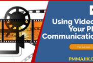 Using video to deliver messages for your PMO