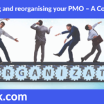 Restructuring and reorganising your PMO – A Complete guide