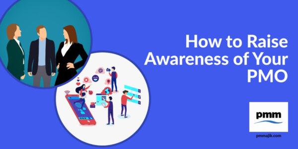 Raising awareness PMO