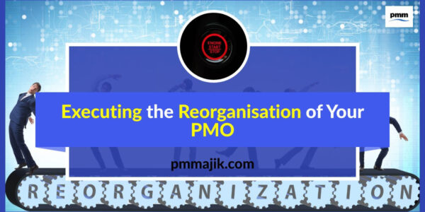 Starting the reorganisation of PMO