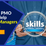 7 Skills a PMO Should Help Project Managers Maintain