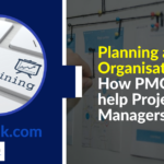 Planning and Organisation – How PMOs can help Project Managers