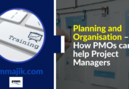 How a PMO helps Project managers with Planning and Organisation