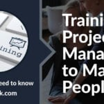 Training Project Managers to Manage People with Your PMO