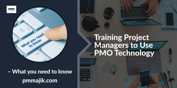 Training project managers to use PMO technology
