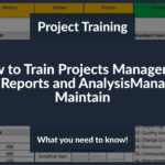 How to Train Projects Managers to Use Reports and Analysis