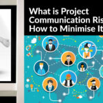 What is Project Communication Risk and How to Minimise It?