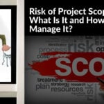 Risk of Project Scope Creep: What Is It and How to Manage It?