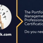 The Portfolio Management Professional(PfMP) Certification: Do You Need It?