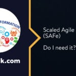 Do I Need a Scaled Agile Framework (SAFe) Certification?
