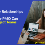 Stakeholder Relationships – 4 Ways Your PMO Can Engage Project Teams