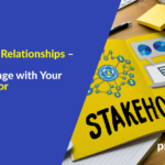 Stakeholder Relationships – How to Engage with Your PMO Sponsor